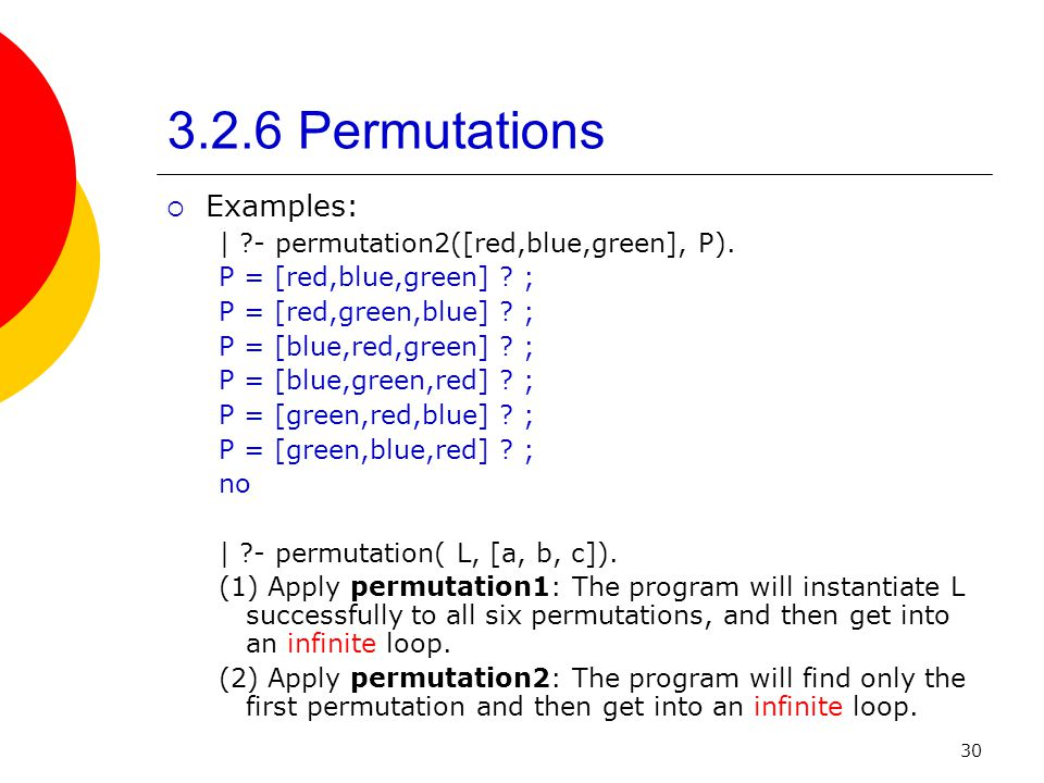 3.2.6 Permutations Examples: | - permutation2([red,blue,green], P).